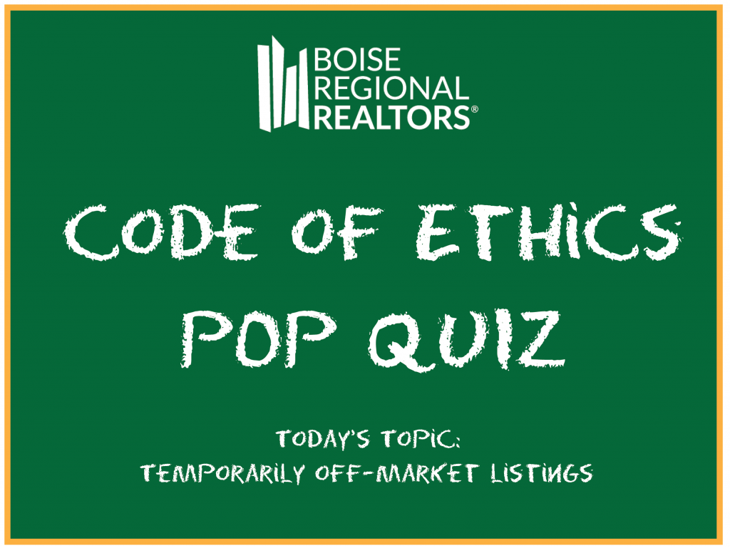 Code of Ethics Pop Quiz: Temporarily Off-Market Listings